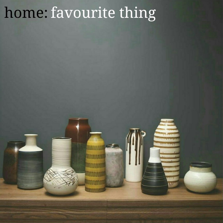 home: favourite thing [ ceramics ]