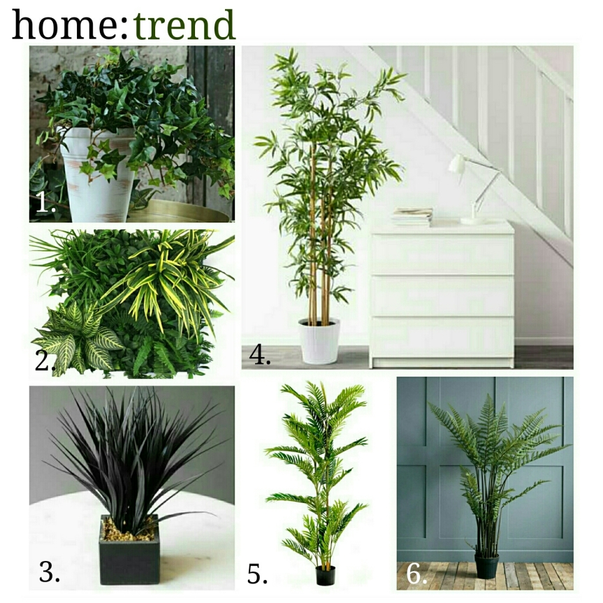 home: trend [ faux plants ]
