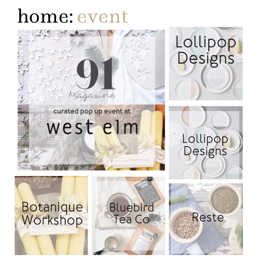 home: event [ west elm x 91 magazine workshops ]