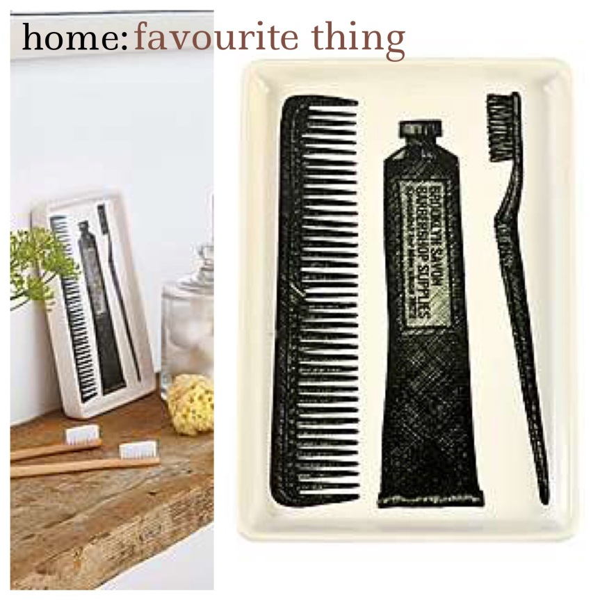 home: favourite thing [ bathroom dish ]
