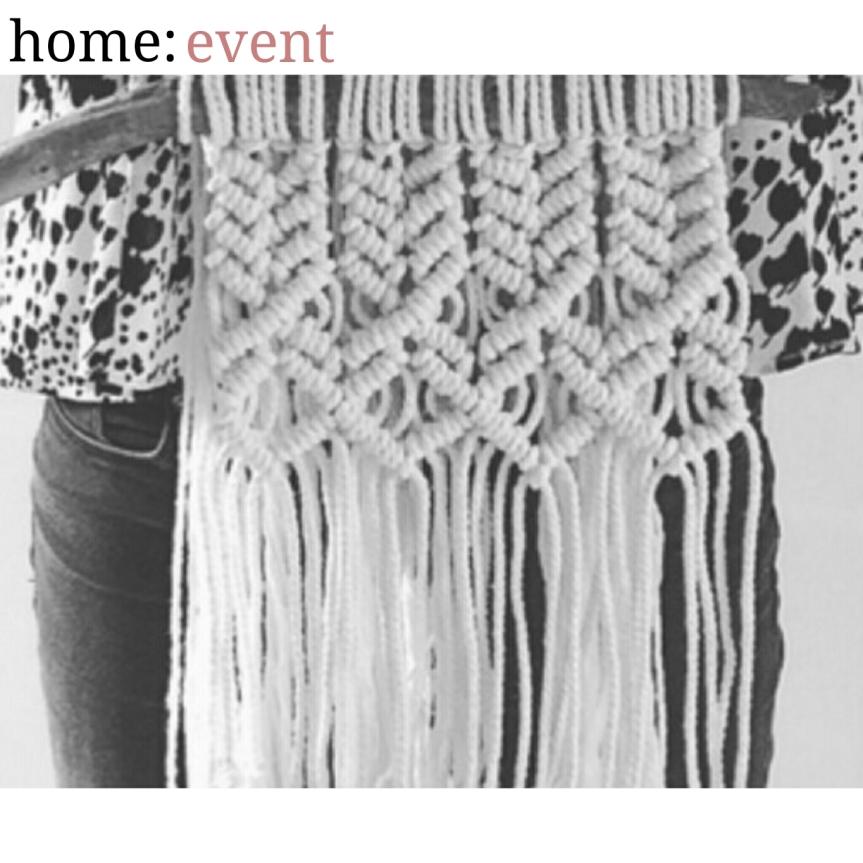 home: event [ macramé workshop]