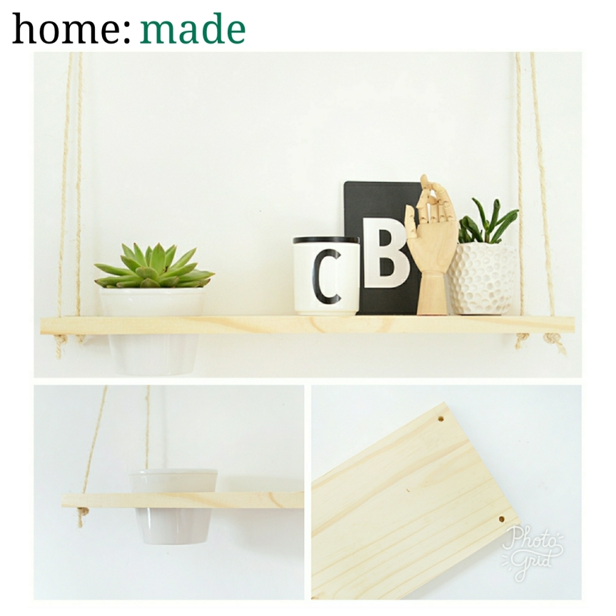 home: made [ hanging shelf ]