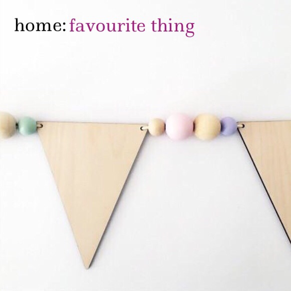 home: favourite thing [ wooden bunting ]