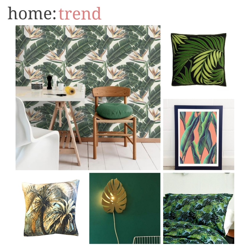 home: trend [ tropical botanicals ]