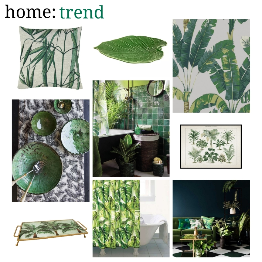 home: trend [ tropical greens]