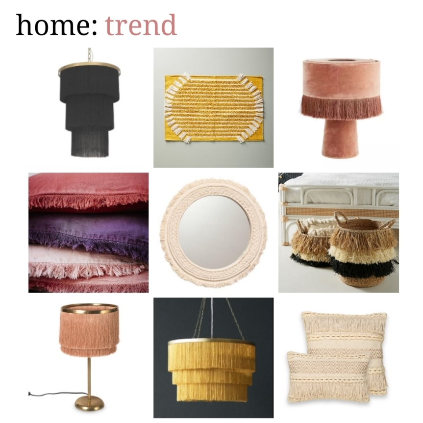 home: trend [ fringed]