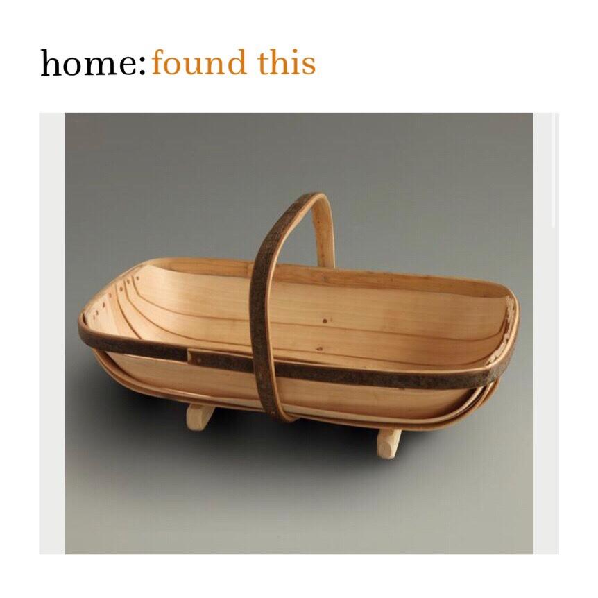 home: found this  [ trug]