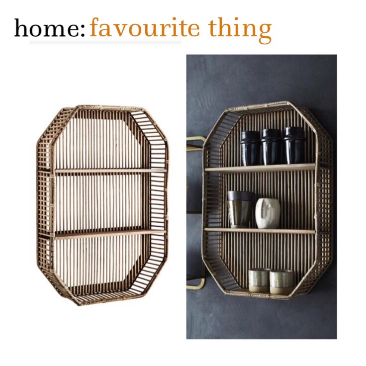 home: favourite thing [ rattan shelf ]