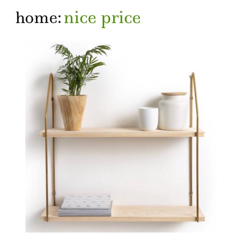 home: nice price [ shelving]