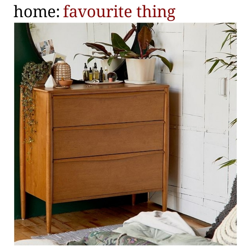 home: favourite thing [ chest of drawers ]