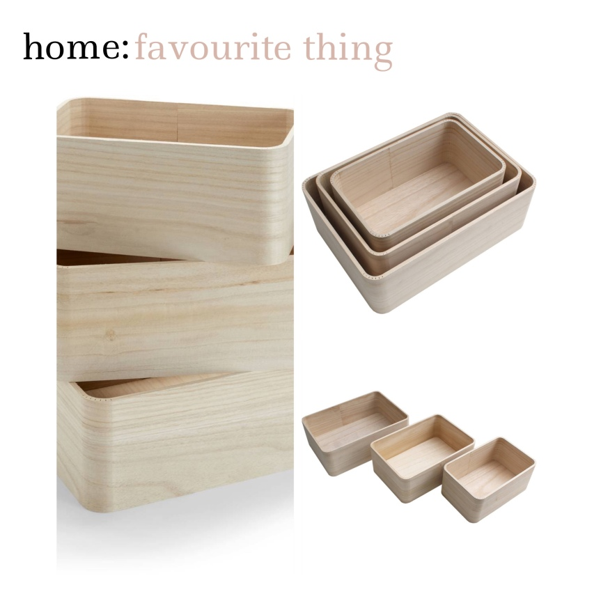 home: favourite thing [ storage boxes ]