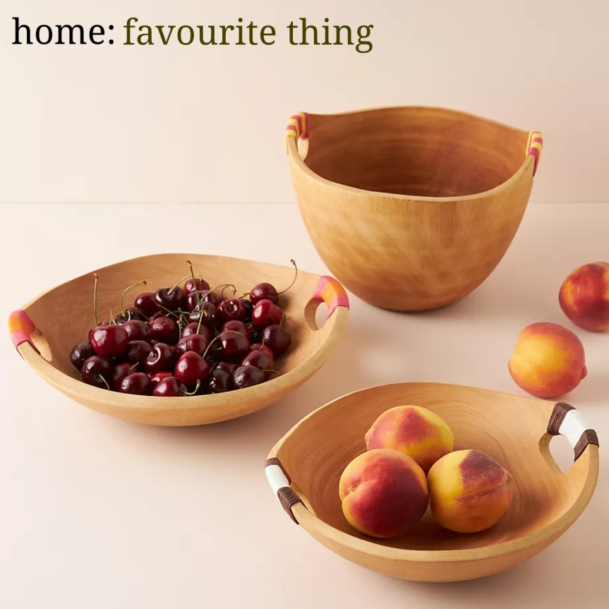 home: favourite thing [ serving bowls ]